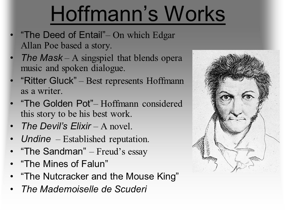 Hoffmann's Works The Deed of Entail – On which Edgar Allan Poe based a story.