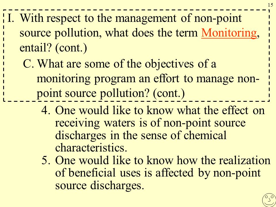 15 4.One would like to know what the effect on receiving waters is of non-point source discharges in the sense of chemical characteristics.