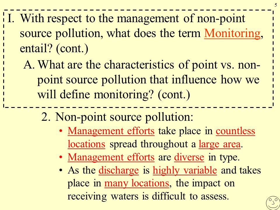 5 2.Non-point source pollution: Management efforts take place in countless locations spread throughout a large area.