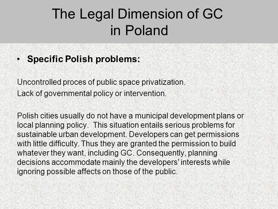 Specific Polish problems: Uncontrolled proces of public space privatization.