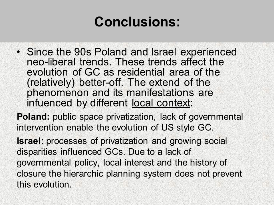 Since the 90s Poland and Israel experienced neo-liberal trends.