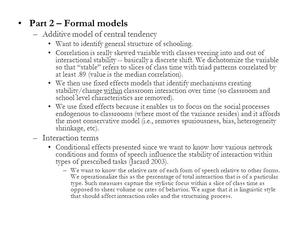 Part 2 – Formal models –Additive model of central tendency Want to identify general structure of schooling.
