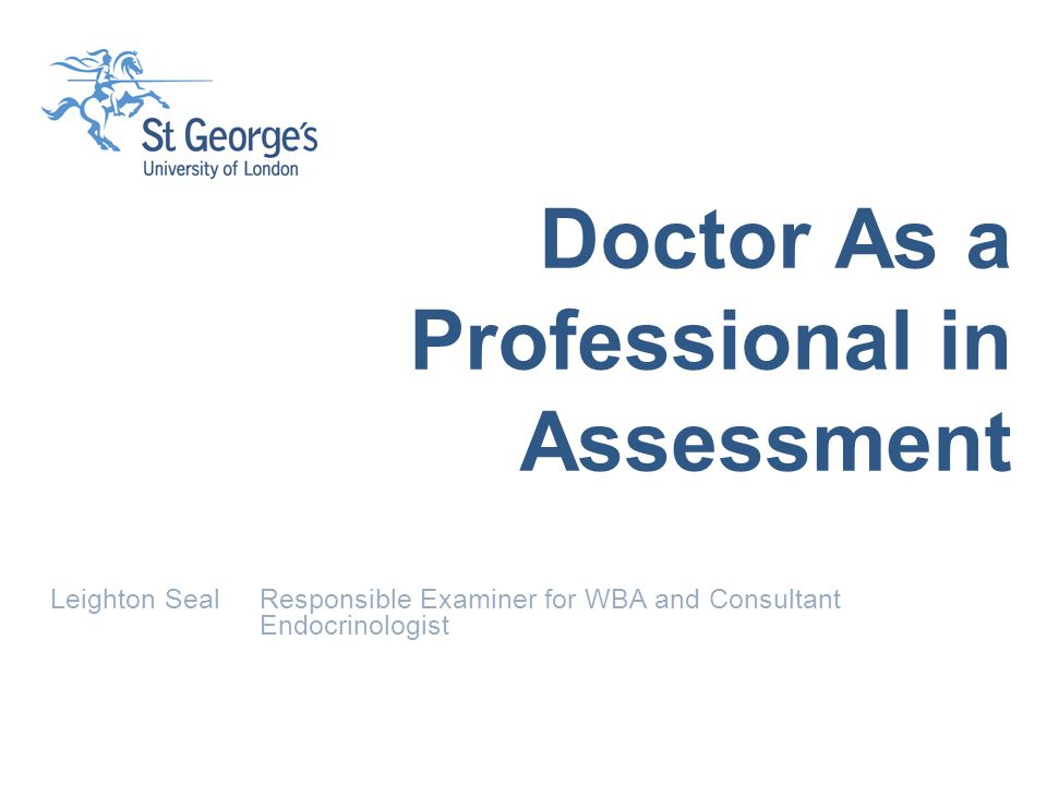 Doctor As a Professional in Assessment Leighton SealResponsible Examiner for WBA and Consultant Endocrinologist