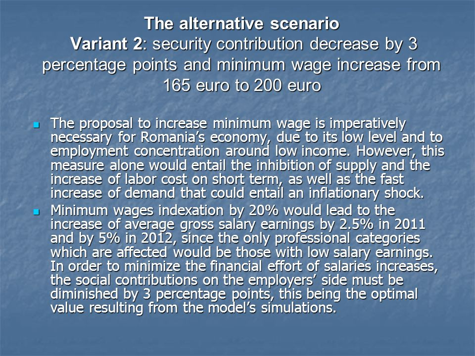 The alternative scenario Variant 2: security contribution decrease by 3 percentage points and minimum wage increase from 165 euro to 200 euro The prop