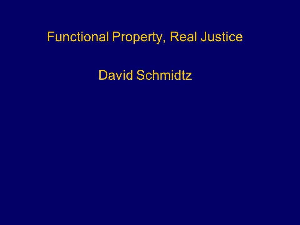 Functional Property, Real Justice David Schmidtz