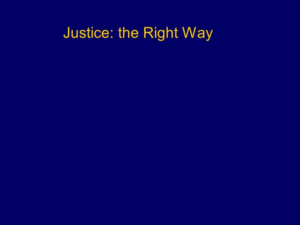 Justice: the Right Way