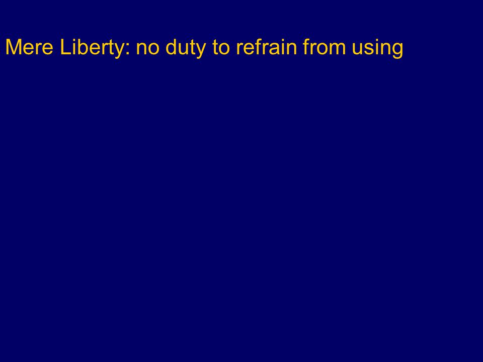 Mere Liberty: no duty to refrain from using