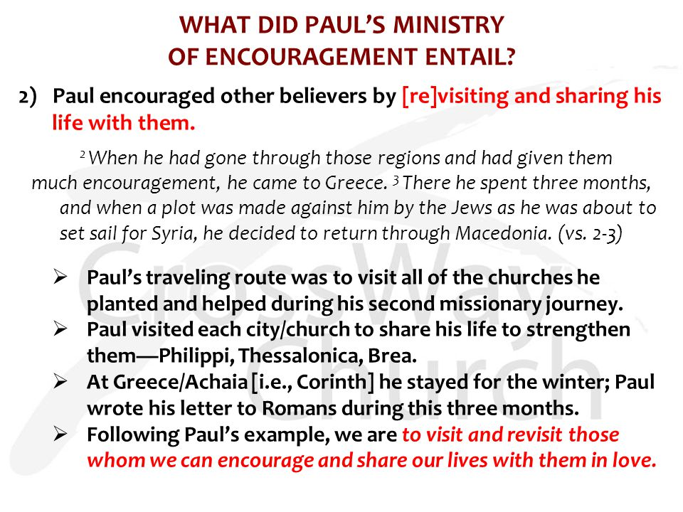 WHAT DID PAUL'S MINISTRY OF ENCOURAGEMENT ENTAIL.