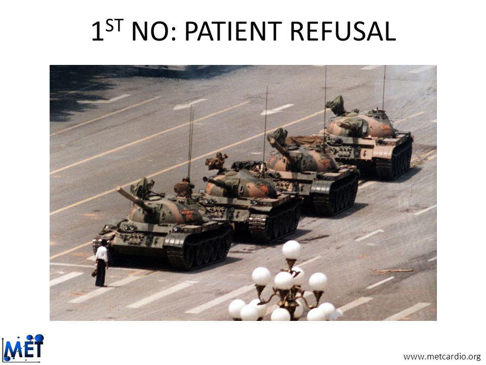 www.metcardio.org 1 ST NO: PATIENT REFUSAL
