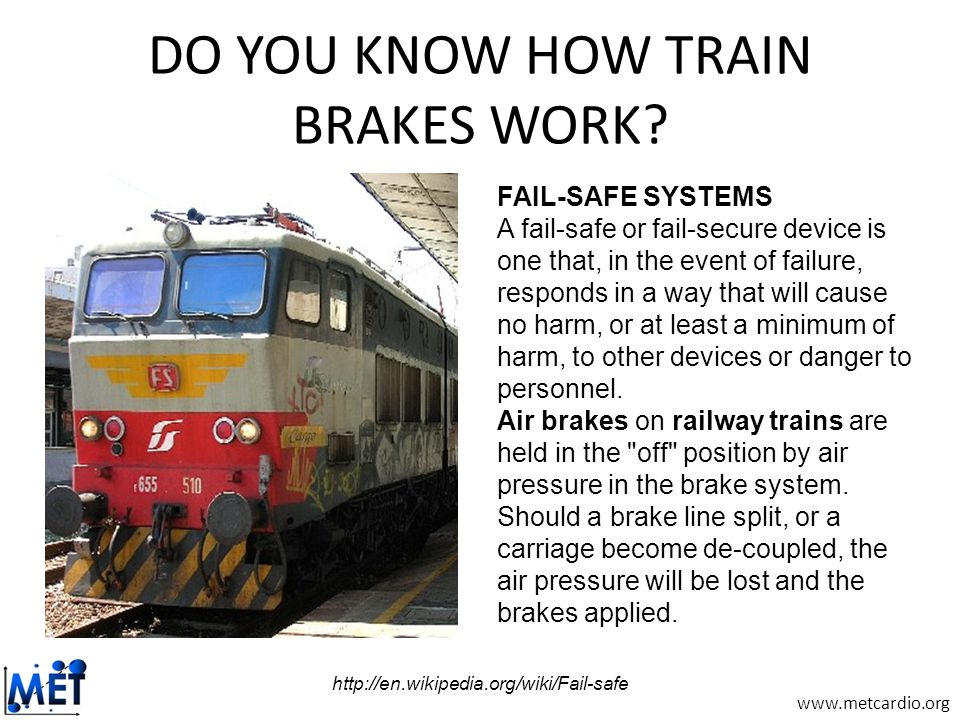 www.metcardio.org DO YOU KNOW HOW TRAIN BRAKES WORK.