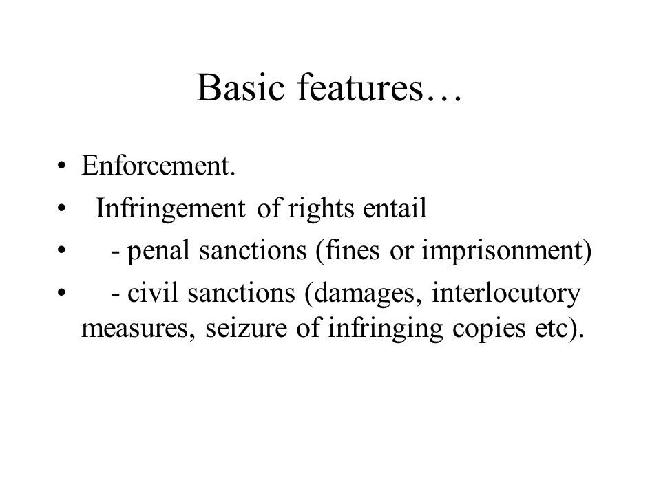 Basic features… Enforcement.