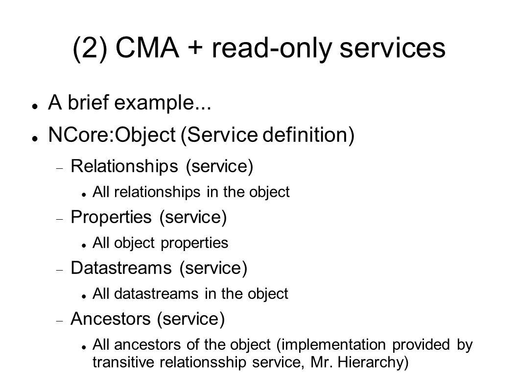 (2) CMA + read-only services A brief example...