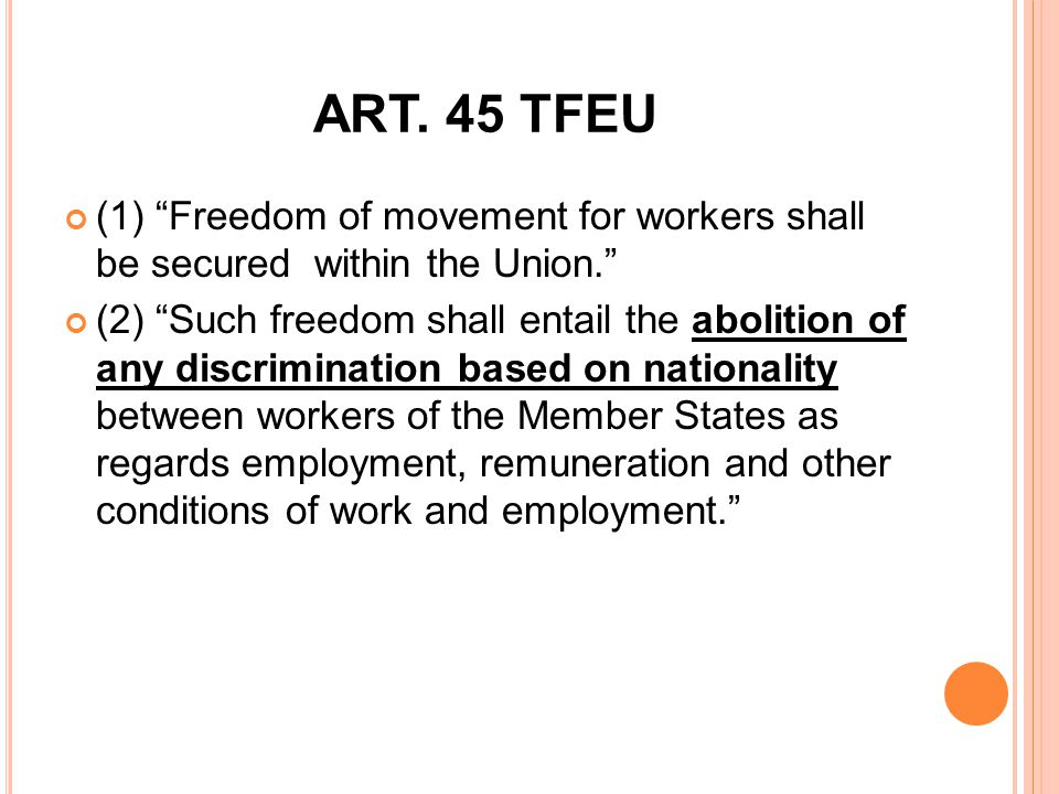 ART.45 TFEU Economic ↔ social aspect of free movement of workers Are TCNs encompassed by Art.