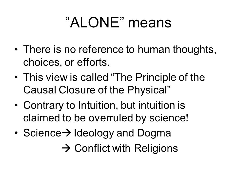 ALONE means There is no reference to human thoughts, choices, or efforts.