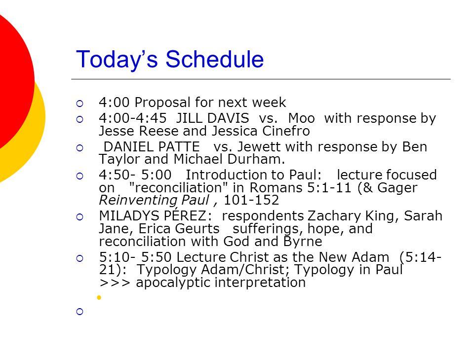 Today's Schedule  4:00 Proposal for next week  4:00-4:45 JILL DAVIS vs.
