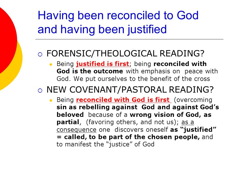 Having been reconciled to God and having been justified  FORENSIC/THEOLOGICAL READING.