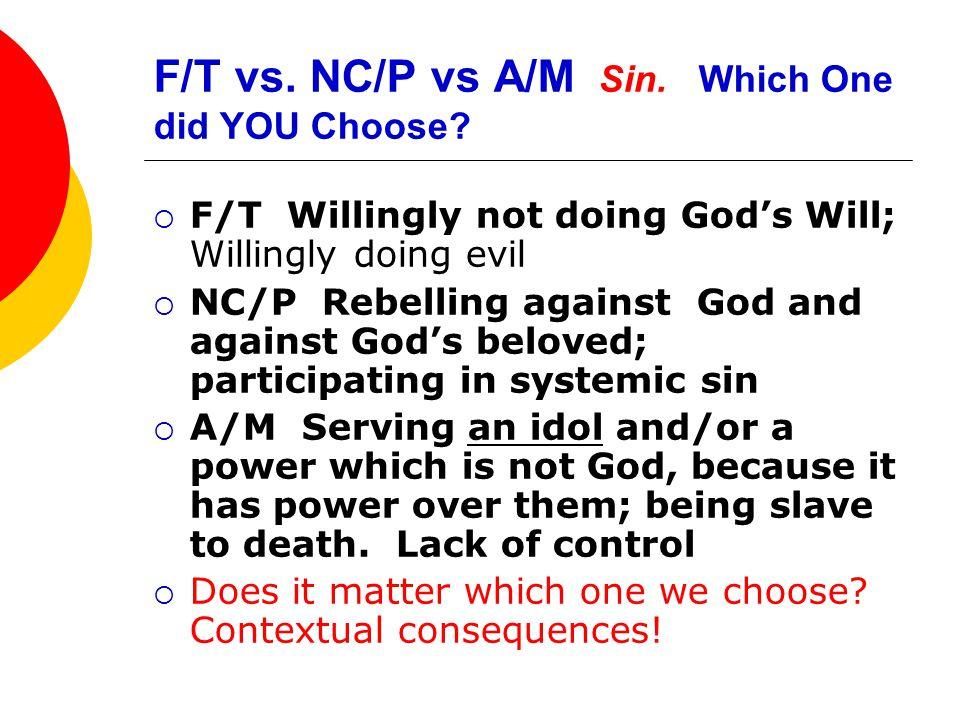 F/T vs. NC/P vs A/M Sin. Which One did YOU Choose.