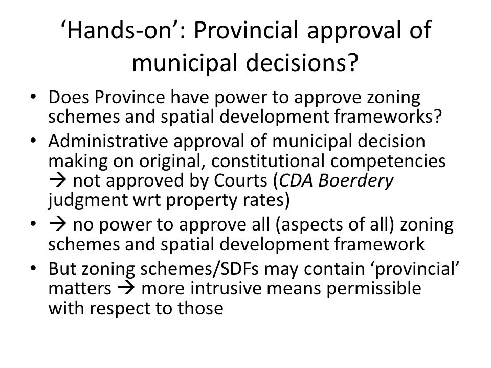 'Hands-on': Provincial approval of municipal decisions? Does Province have power to approve zoning schemes and spatial development frameworks? Adminis