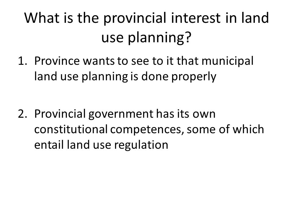What is the provincial interest in land use planning.
