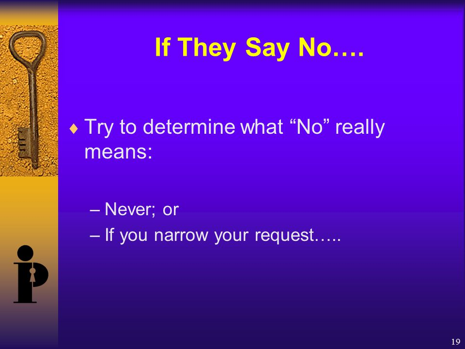 19 If They Say No….