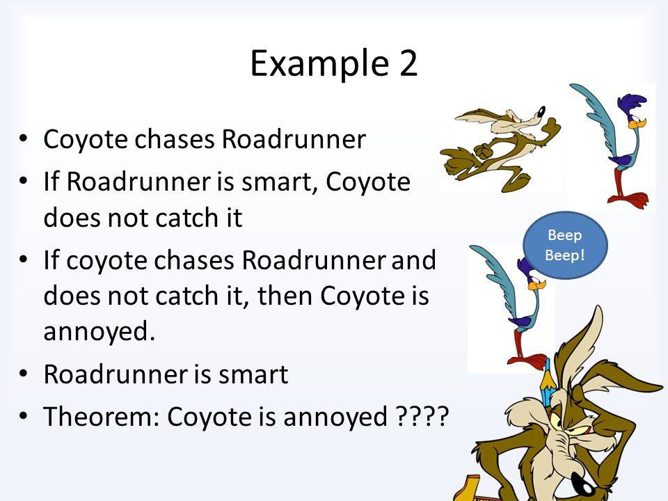 Example 2 Roadrunner and Coyote Beep Beep!