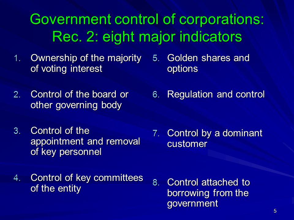 5 Government control of corporations: Rec. 2: eight major indicators 1.