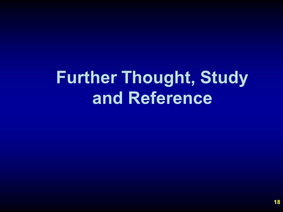 18 Further Thought, Study and Reference