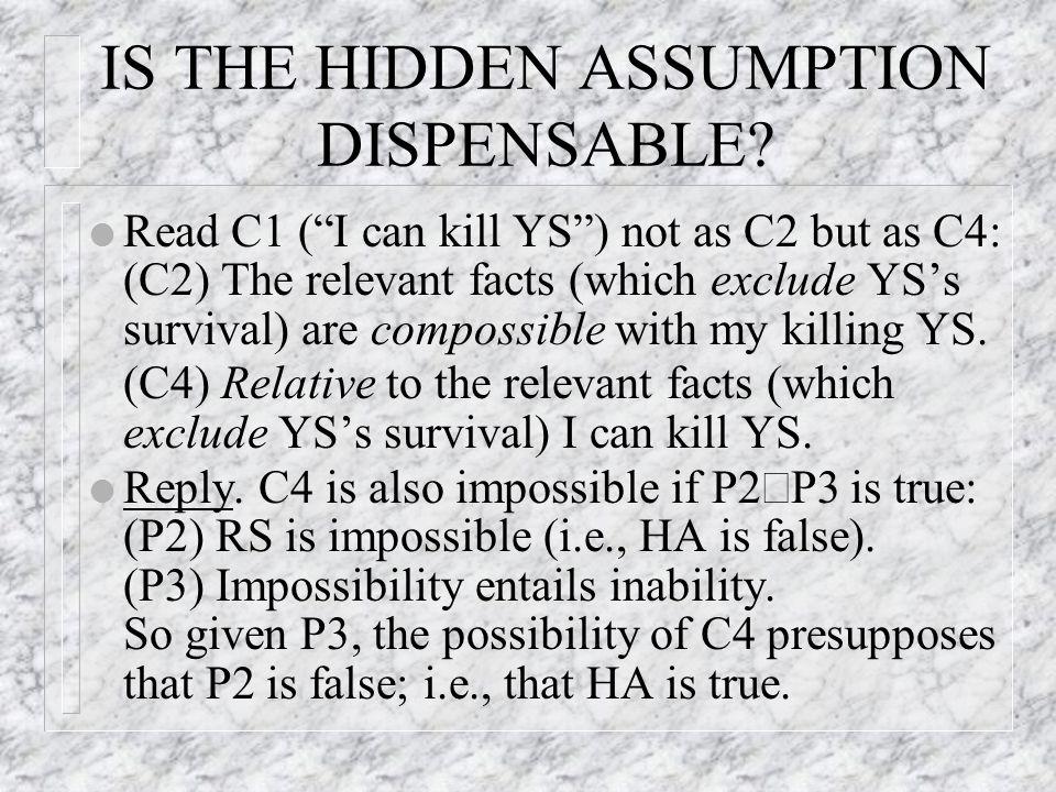 IS THE HIDDEN ASSUMPTION DISPENSABLE.