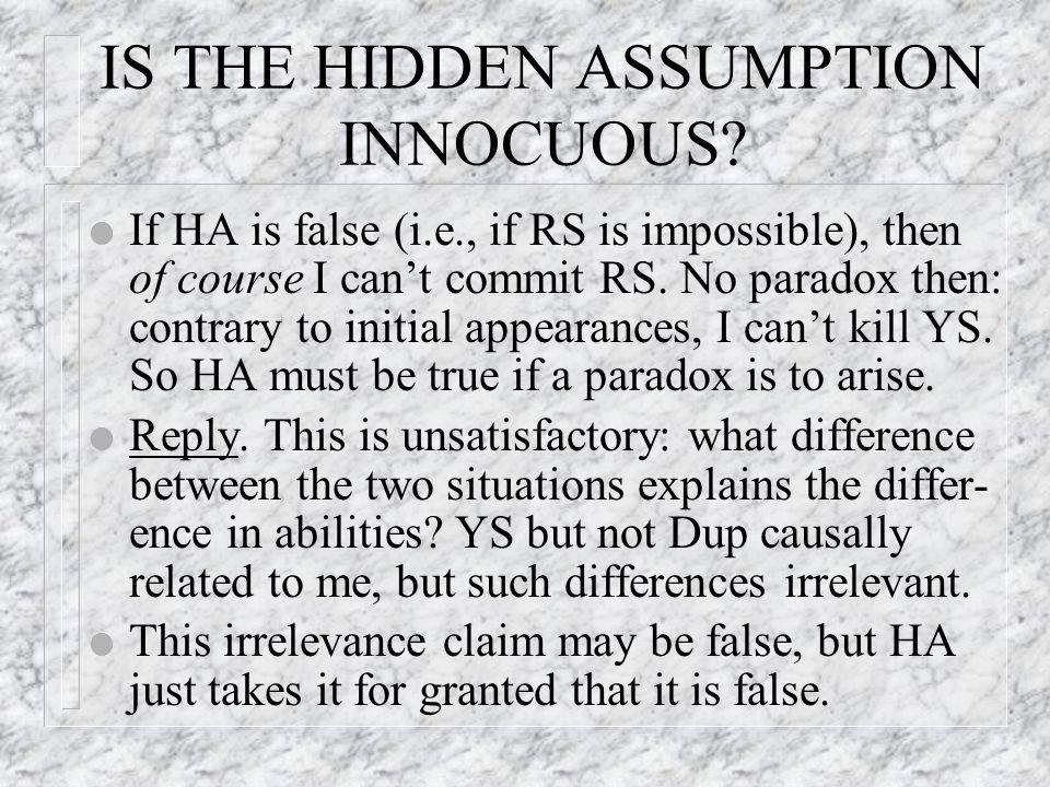 IS THE HIDDEN ASSUMPTION INNOCUOUS.