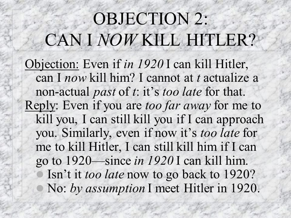 OBJECTION 2: CAN I NOW KILL HITLER.
