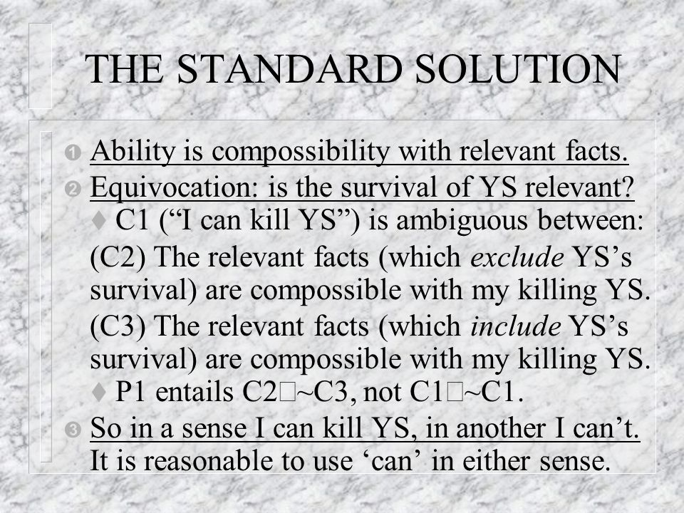 THE STANDARD SOLUTION Ê Ability is compossibility with relevant facts.
