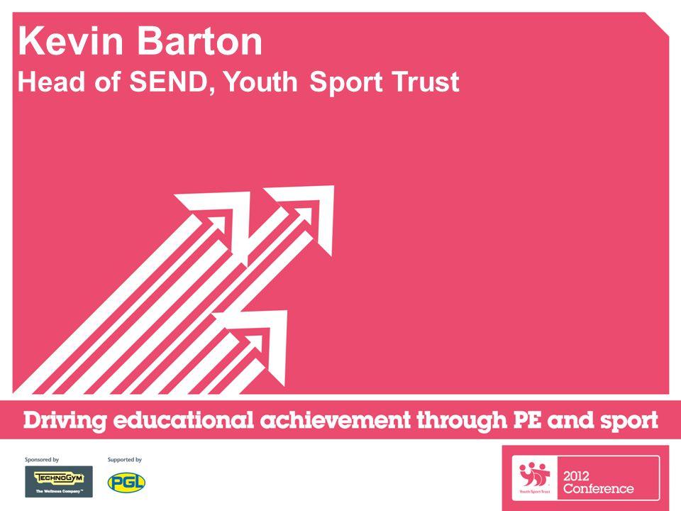 Kevin Barton Head of SEND, Youth Sport Trust