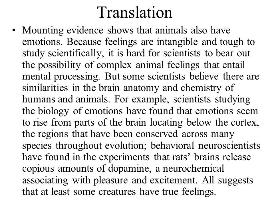 Translation Mounting evidence shows that animals also have emotions.