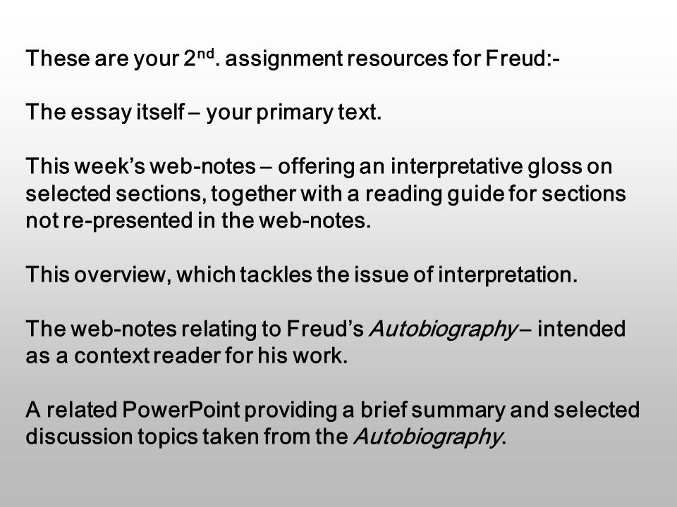With Freud it is impossible to avoid the issue of interpretation.