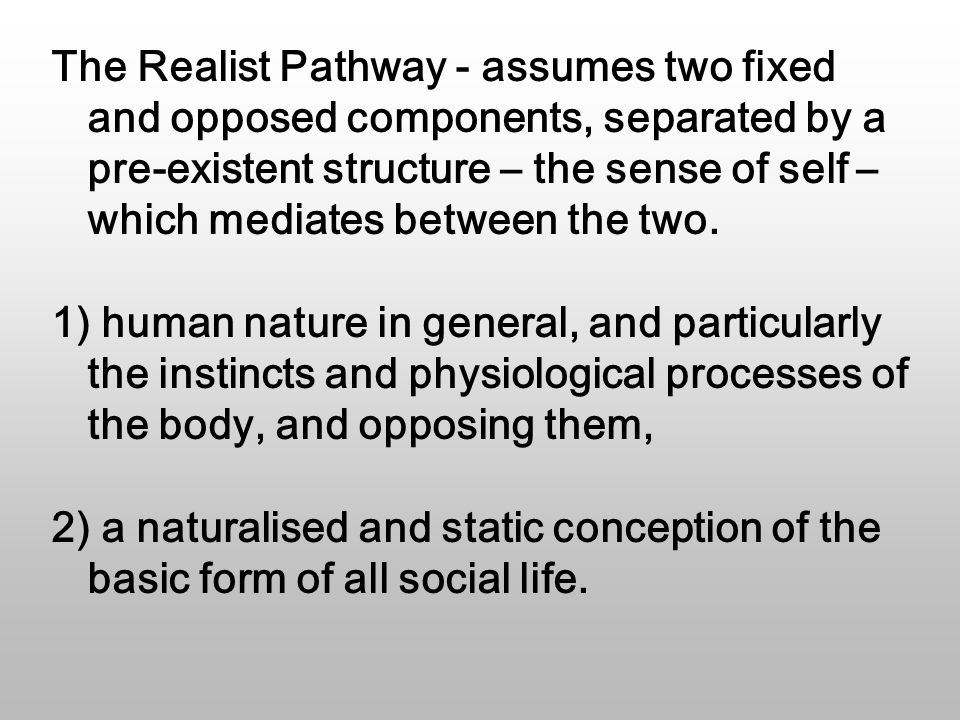 The Narcissistic Pathway – produces a sense of self that has neither a fixed 'biological' nature deriving from the realities of humanity's 'fight' for survival, nor any necessary features of social structure.