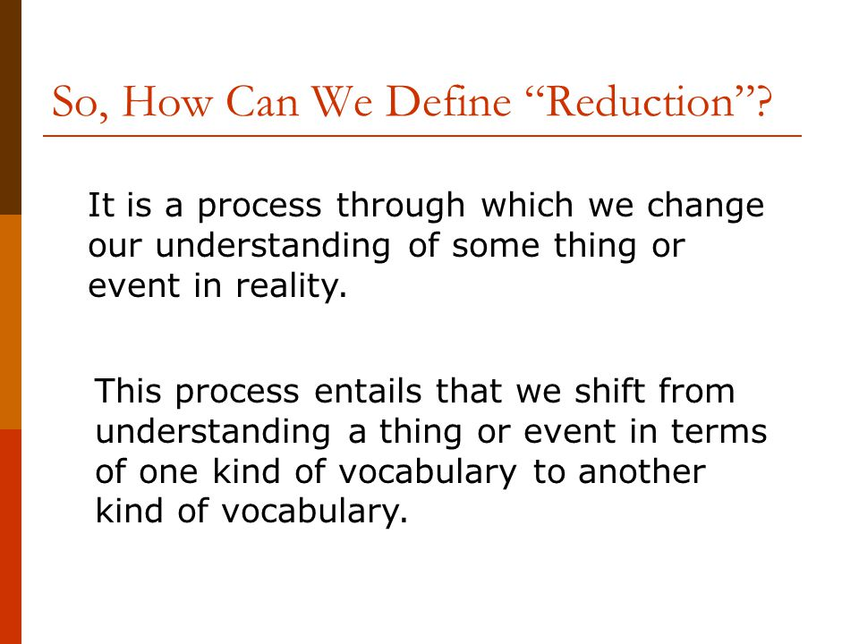 So, How Can We Define Reduction .