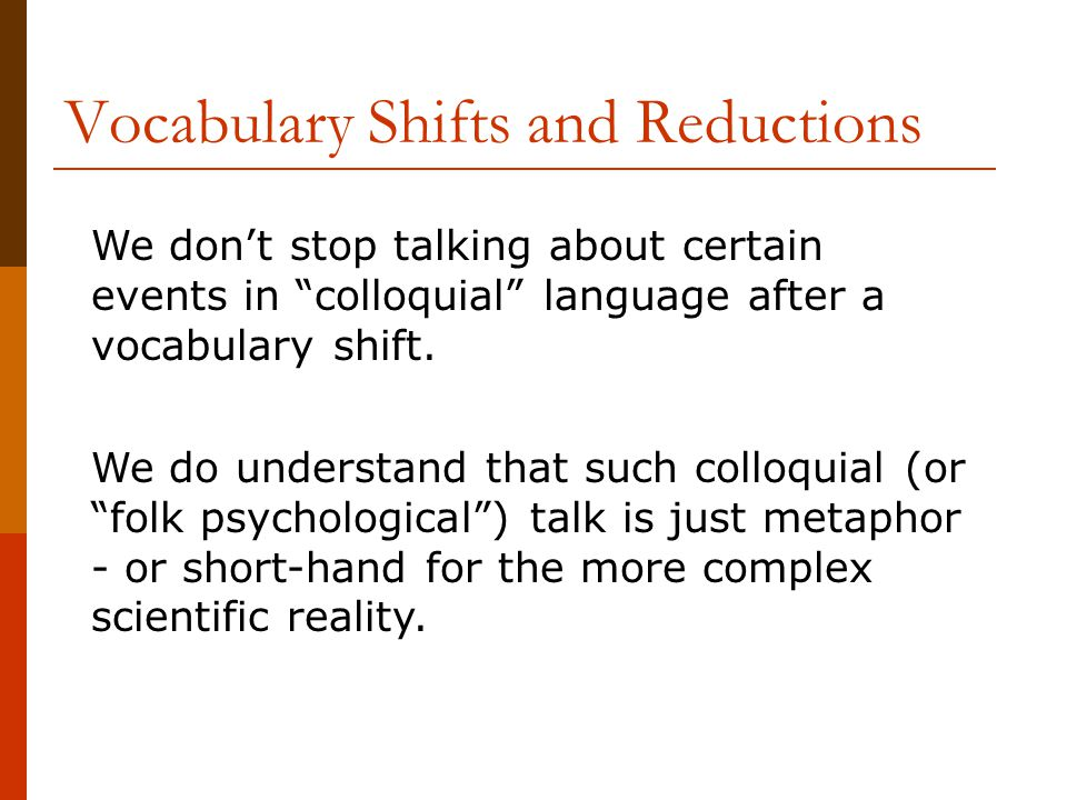 Vocabulary Shifts and Reductions We don't stop talking about certain events in colloquial language after a vocabulary shift.
