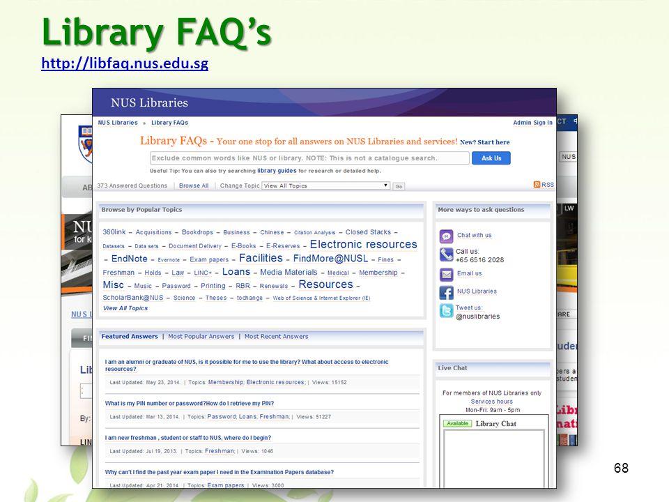 Library FAQ's Library FAQ's http://libfaq.nus.edu.sg http://libfaq.nus.edu.sg 68