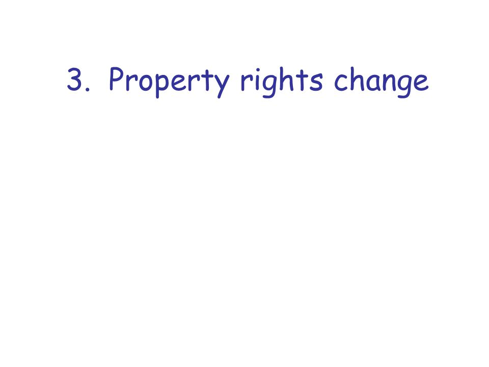 3. Property rights change
