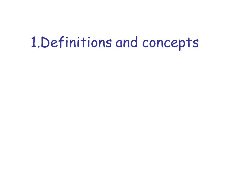 1.Definitions and concepts