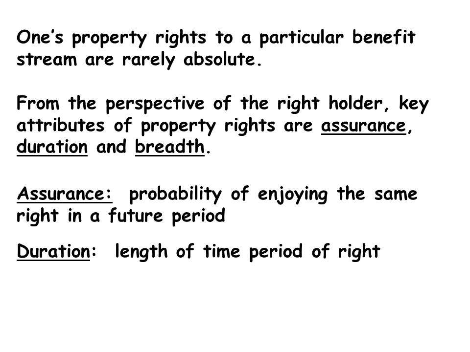 One's property rights to a particular benefit stream are rarely absolute.