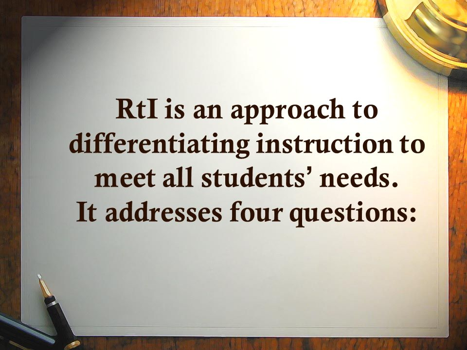 RtI is an approach to differentiating instruction to meet all students ' needs.