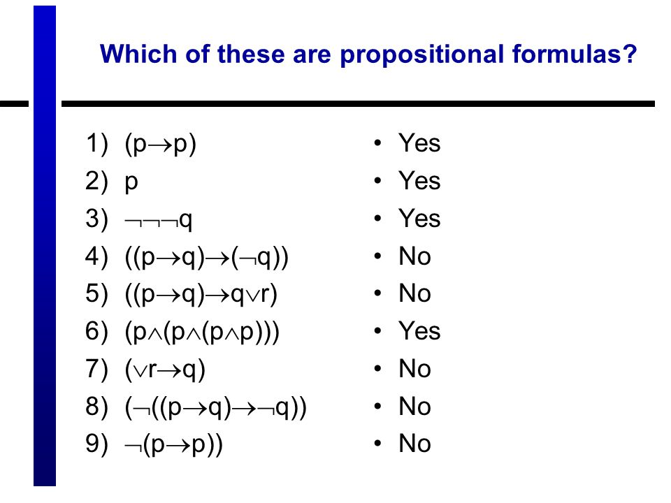 Which of these are propositional formulas.