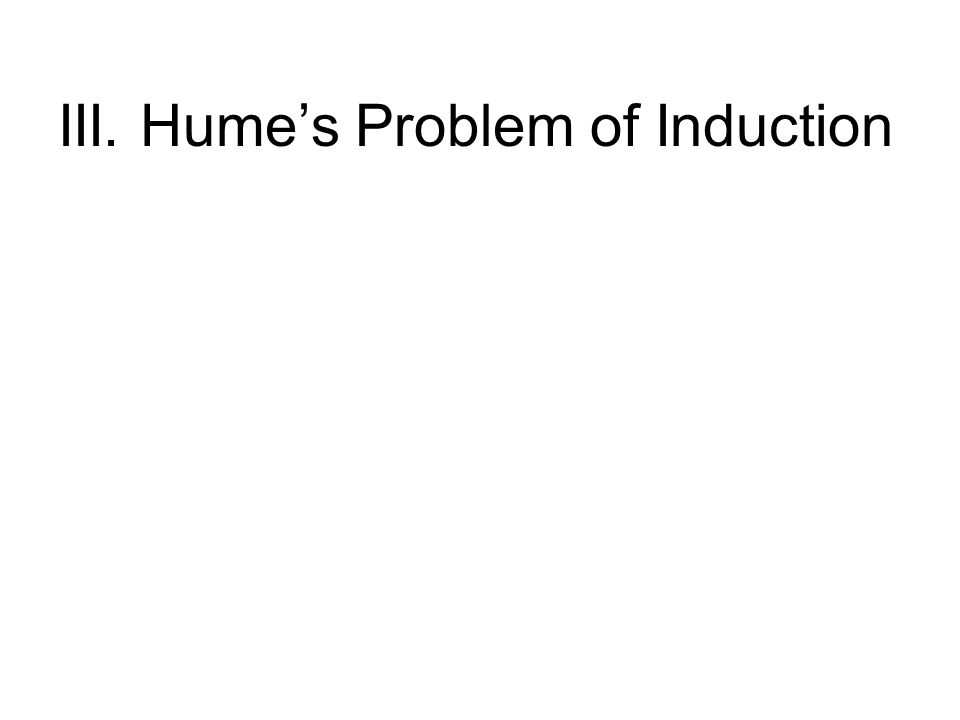 III. Hume's Problem of Induction