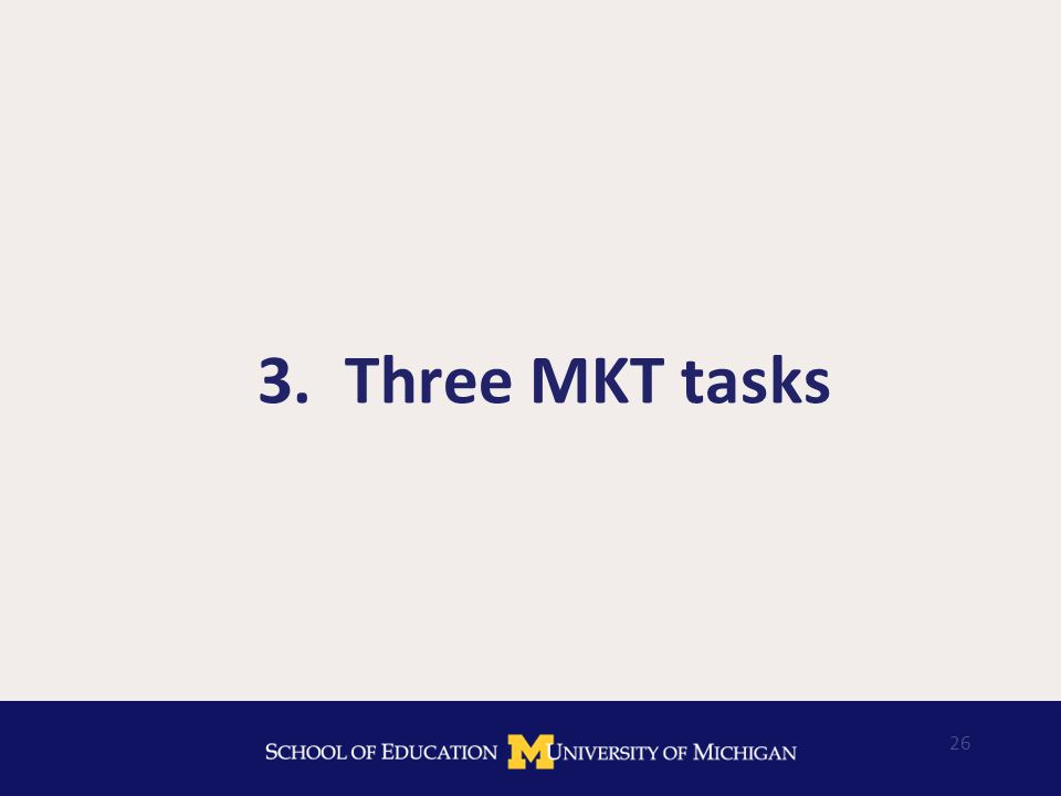 26 3. Three MKT tasks