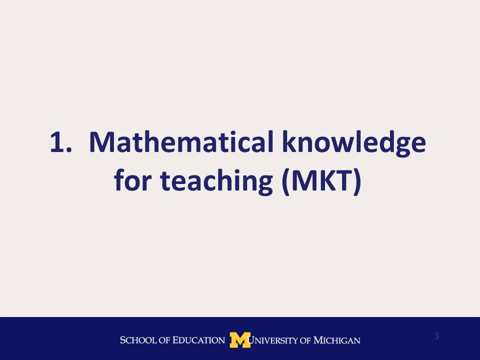 3 1. Mathematical knowledge for teaching (MKT)