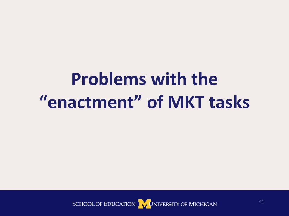 31 Problems with the enactment of MKT tasks
