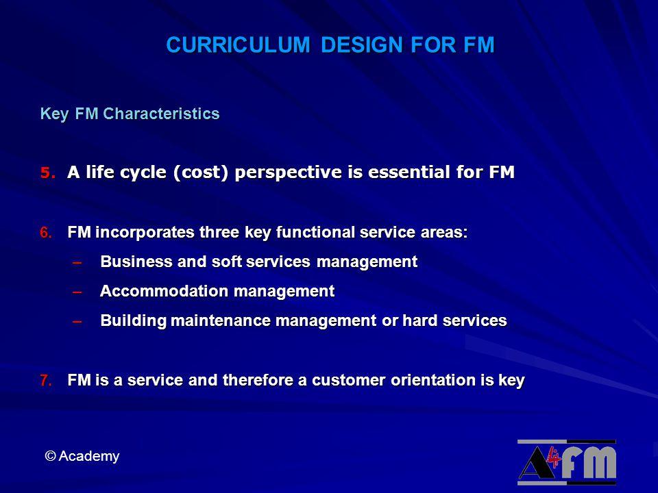 © Academy CURRICULUM DESIGN FOR FM Key FM Characteristics 5.
