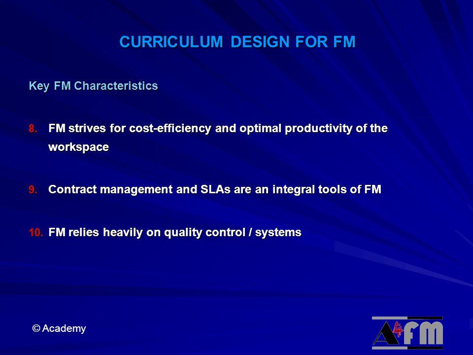 © Academy CURRICULUM DESIGN FOR FM Key FM Characteristics 8.