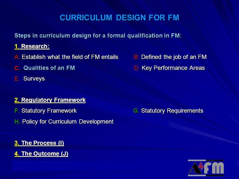 © Academy CURRICULUM DESIGN FOR FM Steps in curriculum design for a formal qualification in FM: 1.